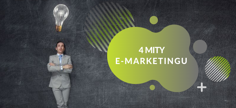 4 e-marketingowe mity